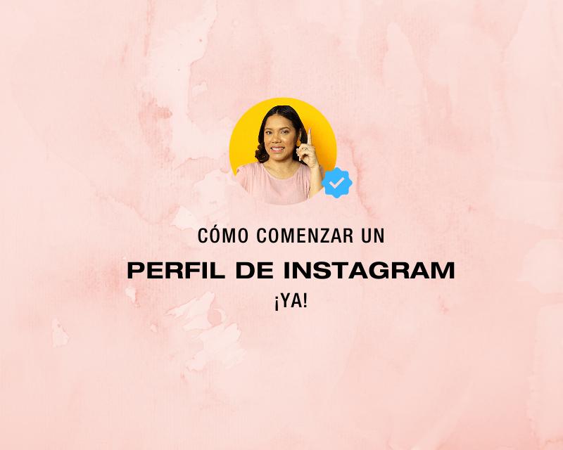 Cómo empezar un perfil en Instagram